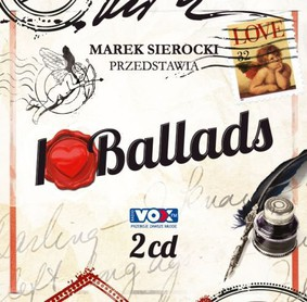 Various Artists - Marek Sierocki Przedstawia: I Love Ballads