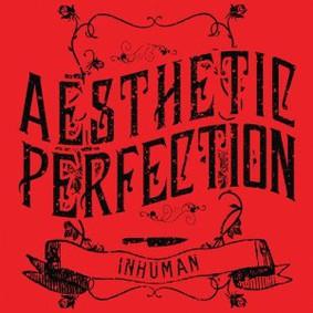 Aesthetic Perfection - Inhuman