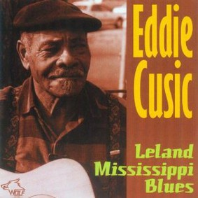Eddie Cusic - Leland Mississippi Blues