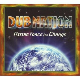 Dub Nation - Rising Force for Change