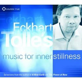 Eckhart Tolle - Eckhart Tolle's Music for Inner Stillness