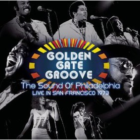 Various Artists - Golden Gate Groove: The Sound Of Philadelphia in San Francisco - 1973