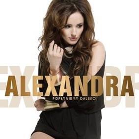 Alexandra - Popłyniemy daleko
