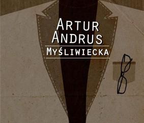 Artur Andrus - Myśliwiecka