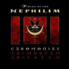 Fields Of The Nephilim - Ceromonies: Ad Mortem Ad Vitam