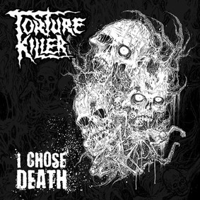 Torture Killer - I Chose Death [EP]