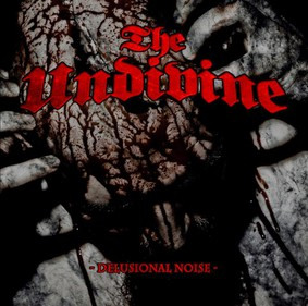 The Undivine - Delusional Noise