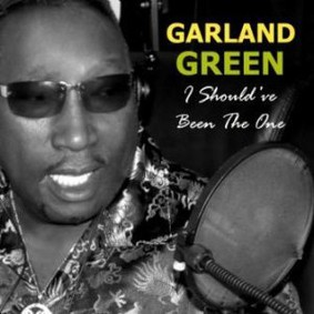 Garland Green - I Should've Been the One