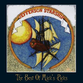 Jefferson Starship - Best of Mick's Picks