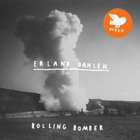 Erland Dahlen - Rolling Bomber