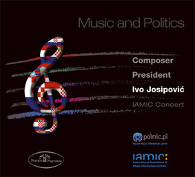 Various Artists - Music & Politics Composer - President Ivo Josipovic