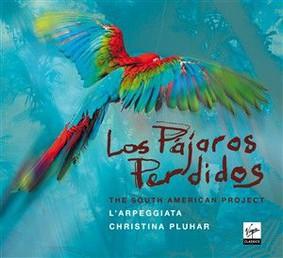 Christina Pluhar, L'Arpeggiata, Philippe Jaroussky - Los Pajaros Perdidos
