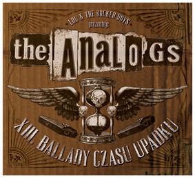 The Analogs - XIII. Ballady czasu upadku