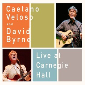 David Byrne, Caetano Veloso - Live At Carnegie Hall
