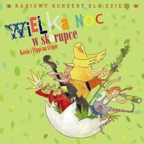 Various Artists - Wielka Noc w skorupce: Kasia i Pippi na tropie