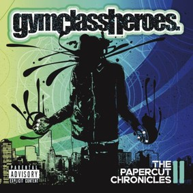 Gym Class Heroes - Papercut Chronicles II