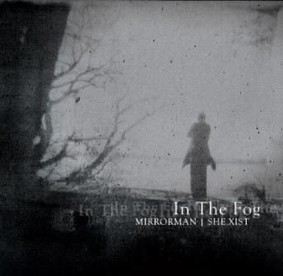 Mirrorman, She.Xist - In The Fog