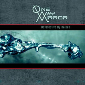 One-Way Mirror - Destructive By Nature