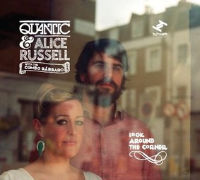 Quantic, Alice Russell - Look Around The Corner