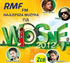 Various Artists - RMF FM Najlepsza muzyka na wiosnę 2012