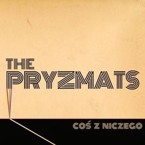 The Pryzmats - Coś z niczego