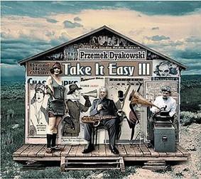 Przemysław Dyakowski - Take It Easy III