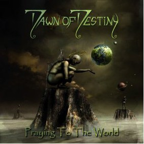Dawn Of Destiny - Praying To The World