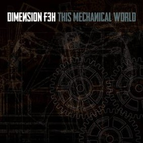 Dimension F3H - This Mechanical World