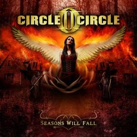 Circle II Circle - Seasons Will Fall