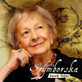 Jacek Telus - Wisława Szymborska