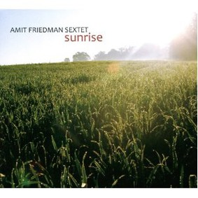 Amit Friedman Sextet - Sunrise