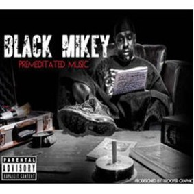 Black Mikey - Premeditated Music