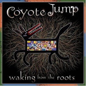 Coyote Jump - Waking From the Roots