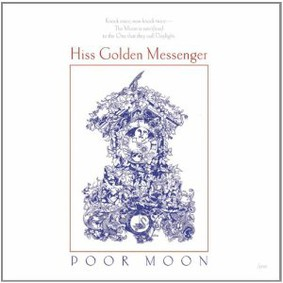Hiss Golden Messenger - Poor Moon