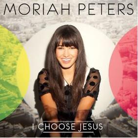 Moriah Peters - I Choose Jesus