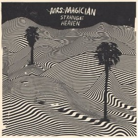 Mrs. Magician - Strange Heaven