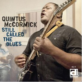 Quintus McCormick - Still Called the Blues