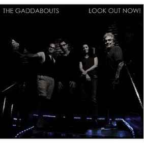 The Gaddabouts - Look Out Now!