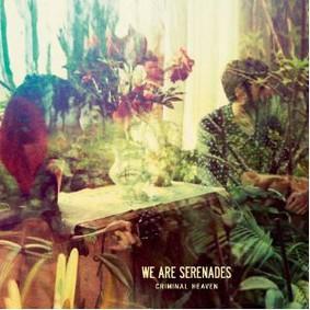 We Are Serenades - Criminal Heaven