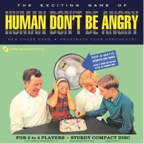 Human Don't Be Angry - Human Don't Be Angry