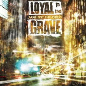 Loyal to the Grave - Against the Odds
