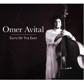 Omer Avital - Suite of the East