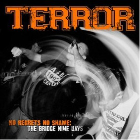 Terror - No Regrets, No Shame: The Bridge Nine Days