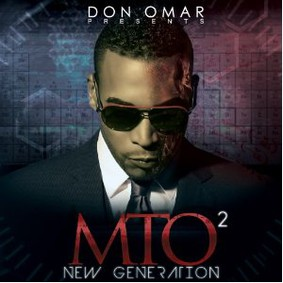 Don Omar - Don Omar Presents MTO2: New Generation
