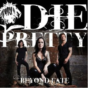 Die Pretty - Beyond Fate