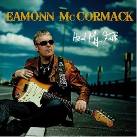 Eamonn McCormack - Heal My Faith