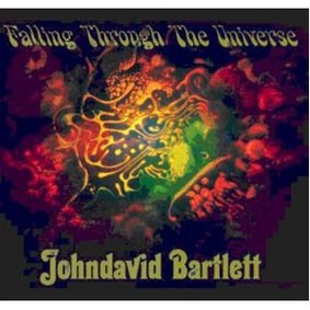 Johndavid Bartlett - Falling Through The Universe