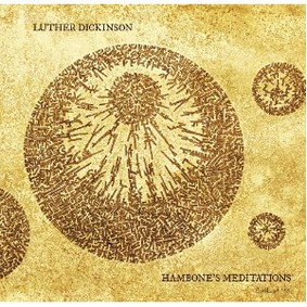 Luther Dickinson - Hambone's Meditations