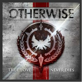 Otherwise - True Love Never Dies