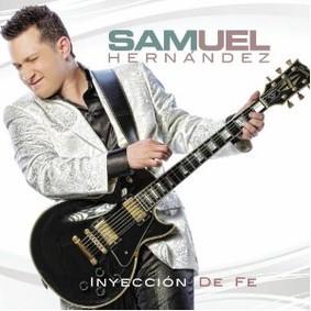 Samuel Hernandez - Inyeccion De Fe
